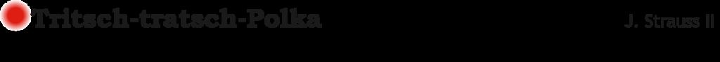 Tritsch-tratsch-Polka Strauss